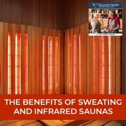 The Benefits Of Sweating And Infrared Saunas