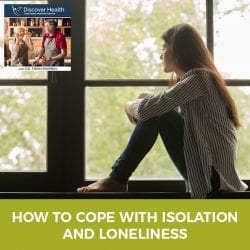 How to Cope with Isolation and Loneliness