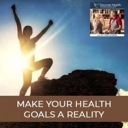 Make Your Health Goals A Reality
