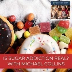 Is Sugar Addiction Real? With Michael Collins