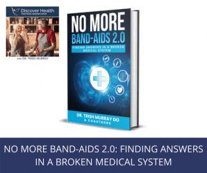 No More Band-Aids 2.0: Finding Answers in a Broken Medical System.