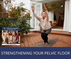 Strengthening Your Pelvic Floor