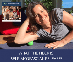 What the Heck is Self-Myofascial Release?