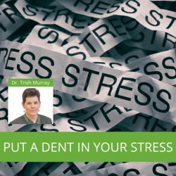 Put a DENT in Your Stress