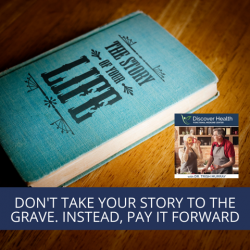 Don't Take Your Story to the Grave. Instead, Pay it Forward