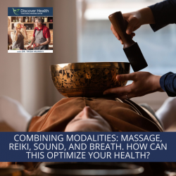 Combining Modalities: Massage, Reiki, Sound, and Breath. How Can This Optimize Your Health?