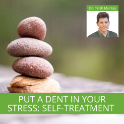 Put a DENT in Your Stress: Self-Treatment