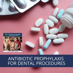 Antibiotic Prophylaxis for Dental Procedures
