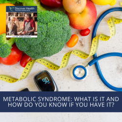 Metabolic Syndrome: What Is It and How Do You Know If You Have It?